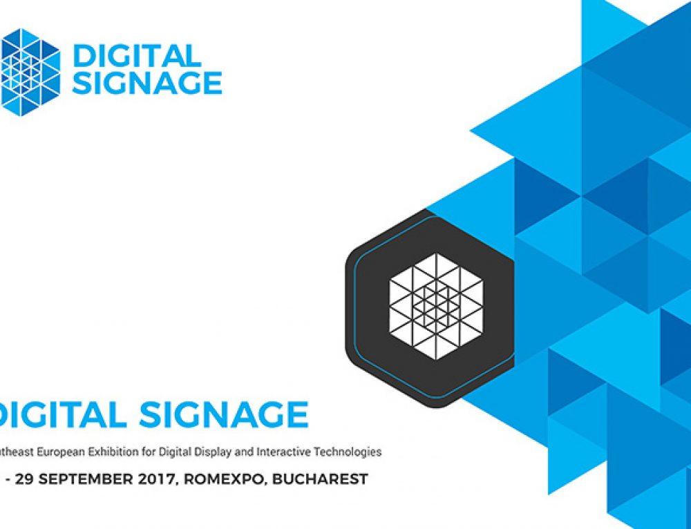 Conferinta DIGITAL SIGNAGE – 27 septembrie 2017